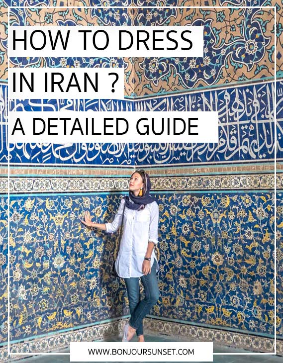 How to dress in Iran - A detailed Guide