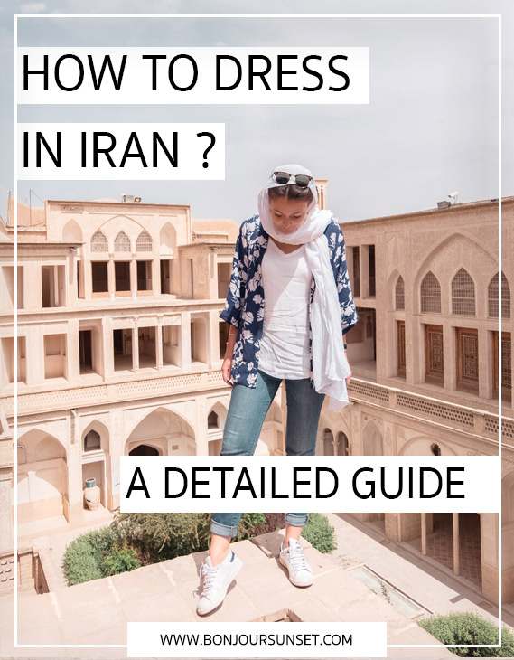 how to dress in Iran a detailed guide