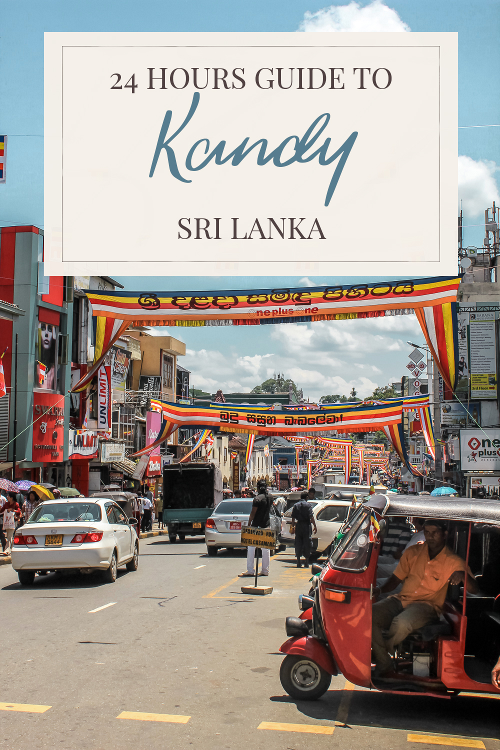 24 HOURS Kandy guide